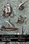 el océano pacífico: navegantes españoles del siglo xvi (ebook)-carlos prieto-9788491815099