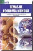 TEMAS DE ECONOMIA MUNDIAL - 9788492453399 - JAVIER BILBAO UBILLOS
