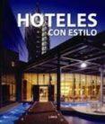 HOTELES CON ESTILO - 9788492796199 - CARLES BROTO