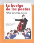 LA HUELGA DE LOS POETAS - 9788493497699 - RAFAEL CANSINOS-ASSENS