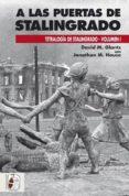 A LAS PUERTAS DE STALINGRADO (V.1) - 9788494518799 - DAVID M. GLANTZ