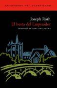 EL BUSTO DEL EMPERADOR - 9788496136199 - JOSEPH ROTH