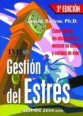 GESTION DEL ESTRES: COMO VENCER LOS OBSTACULOS Y MEJORAR SU ACTIT UD Y CALIDAD DE VIDA (3ª ED.) - 9788496426399 - JANELLE BARLOW