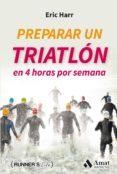 preparar un triatlon en 4 horas por semana (ebook)-eric harr-9788497358699