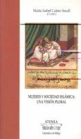 MUJERES Y SOCIEDAD ISLAMICA - 9788497471299 - MARIA ISABEL CALERO SECALL