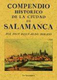 COMPENDIO HISTORICO DE LA CIUDAD DE SALAMANCA (ED. FACSIMIL) - 9788497613699 - BERNARDO DORADO