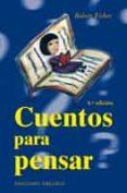 CUENTOS PARA PENSAR - 9788497772099 - ROBERT FISHER