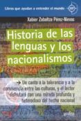 HISTORIA DE LAS LENGUAS Y LOS NACIONALISMOS - 9788497845199 - XAVIER ZABALTZA PEREZ-NIEVAS