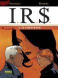IR$ Nº 6: EL CORRUPTOR - 9788498479799 - DESBERG