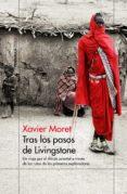 tras los pasos de livingstone (ebook)-xavier moret-9788499427799