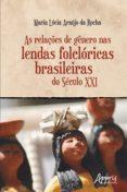 Los mejores libros para leer gratis AS RELAÇÕES DE GÊNERO NAS LENDAS FOLCLÓRICAS BRASILEIRAS DO SÉCULO XXI