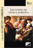 LECCIONES DE LOGICA JURIDICA - 9789563921199 - CARLOS ALARCON CABRERA