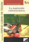 LA PARTICION CONVENCIONAL - 9789563923599 - MANUEL ESPEJO LERDO DE TEJADA