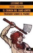 el crimen del cabo lortie/tratado sobre el padre-pierre legendre-9789682319099