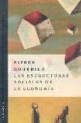 LAS ESTRUCTURAS SOCIALES DE LA ECONOMIA - 9789875000599 - PIERRE BOURDIEU