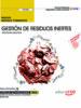 (uf0286) manual. gestion de residuos inertes (uf0286). certificados de profesionalidad. gestion de residuos-9788468177809
