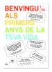 BENVINGUT/DA ALS PRIMERS ANYS DE LA TEVA VIDA NOELIA TERRER