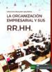 la organizacion empresarial y sus recursos humanos-9788494698019