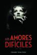 LOS AMORES DIFICILES (1930 1960) EDUARDO TORRES DULCE