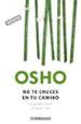 NO TE CRUCES EN TU CAMINO (EBOOK) OSHO