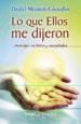 LO QUE ELLOS ME DIJERON: MENSAJES RECIBIDOS Y RECOPILADOS DANIEL MEUROIS-GIVAUDAN