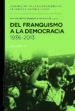 DEL FRANQUISMO A LA DEMOCRACIA, 1936-2013 MANUEL PEREZ LEDESMA
