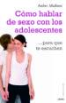 COMO HABLAR DE SEXO CON LOS ADOLESCENTES PARA QUE TE ESCUCHEN (EBOOK) AMBER MADISON