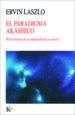 EL PARADIGMA AKHASICO ERVIN LASZLO