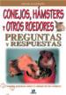 conejos, hamsters y otros roedores: preguntas y respuestas-9788466204989