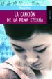 LA CANCION DE LA PENA ETERNA: RELATOS INTEMPORALES DE NUESTRA CON STANTE BUSQUEDA DE LA TRANSFORMACION INDIVIDUAL Y DE LA BELLEZA WANG ANYI