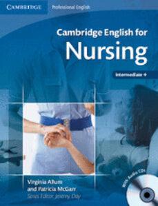 cambridge english for nursing (intermediate plus) student s book/audio cds (2)-virginia allum-patricia mcgarr-9780521715409