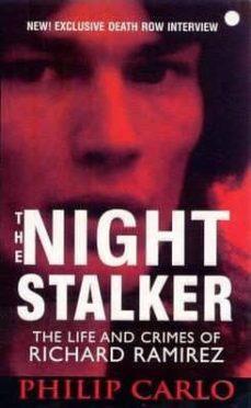 night stalker: the life and crimes of richard ramirez-philip carlo-9780786018109