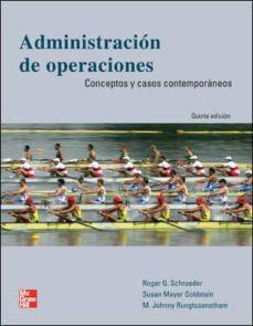 administracion de operaciones: conceptos y casos contemporaneos ( 5ª ed.)-roger schroeder-9786071506009