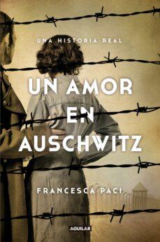 un amor en auschwitz-francesca paci-9788403517509