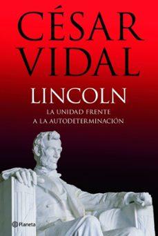 Valentifaineros20015.es (Pe) Lincoln: La Unidad Frente A La Autodeterminacion Image