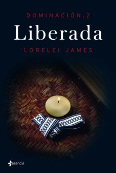Descarga un libro de visitas gratis (PE) LIBERADA (DOMINACION 2) de LORELEI JAMES (Spanish Edition)