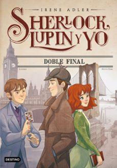 sherlock, lupin y yo nº 13: doble final-irene adler-9788408195009