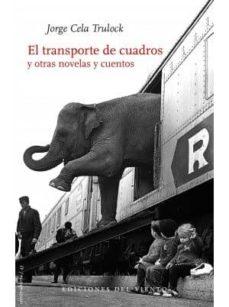 Bressoamisuradi.it El Transporte De Cuadros Y Otras Novelas Y Cuentos Image