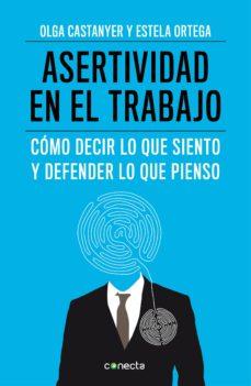 asertividad en el trabajo (ebook)-olga castanyer-estela ortaga-9788415431909