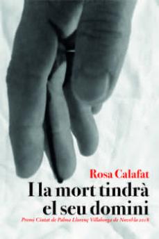 Descargar libros gratis en linea en pdf. I LA MORT TINDRÀ EL SEU DOMINI MOBI CHM (Spanish Edition) 9788416416509 de ROSA CALAFAT