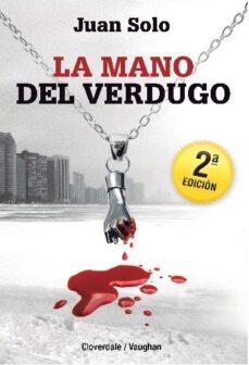Descargas gratuitas de libros electrónicos en línea pdf LA MANO DEL VERDUGO 9788416667109 (Spanish Edition) PDB