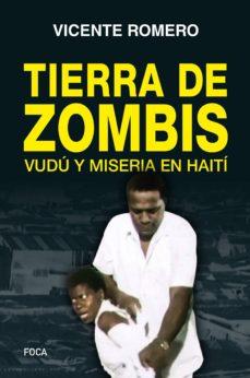 Descarga de libros de audio para ipod TIERRA DE ZOMBIS: VUDU Y MISEERIA EN HAITI  (Literatura española) de VICENTE ROMERO 9788416842209
