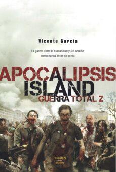 Descarga de la librería APOCALIPSIS ISLAND 4: GUERRA TOTAL Z 9788416961009  de VICENTE GARCIA
