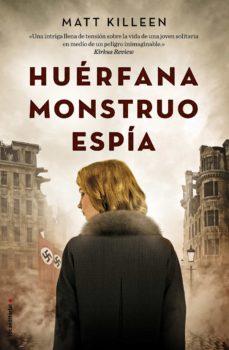 Descargar libro de italia HUERFANA. MONSTRUO. ESPIA