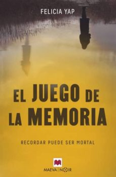 Libro en pdf descarga gratuita EL JUEGO DE LA MEMORIA MOBI CHM (Literatura española) 9788417108809 de FELICIA YAP