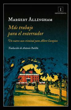 Ebooks descargables gratis para kindle MÁS TRABAJO PARA EL ENTERRADOR 9788417115609 (Literatura española) de MARGERY ALLINGHAM CHM