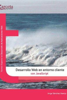 Descargar DESARROLLO WEB EN ENTORNO CLIENTE CON JAVASCRIPT gratis pdf - leer online