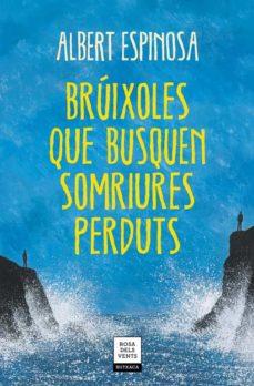 Descarga gratuita de libros de texto en formato pdf. BRÚIXOLES QUE BUSQUEN SOMRIURES PERDUTS de ALBERT ESPINOSA en español
