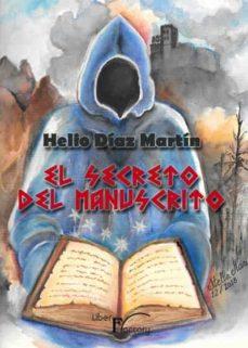 Descargas de libros de audio populares gratis EL SECRETO DEL MANUSCRITO 9788417707309 de HELIO DÍAZ MARTÍN (Spanish Edition) MOBI PDF RTF