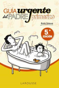 Descarga gratuita de ebooks en formato prc. GUIA URGENTE DEL PADRE PRIMERIZO (3ª ED.) (Literatura española) iBook ePub